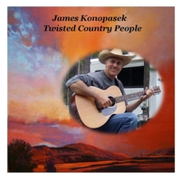 James Konopasek | Twisted Country People