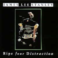 James Lee Stanley | Ripe Four Distraction