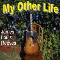 James Louis Reeves | My Other Life