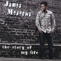 James Meadows | The Story Of My Life