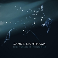 James Nighthawk | The Twilight Sessions
