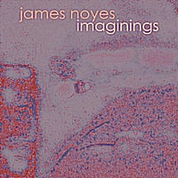 James Noyes | Imaginings