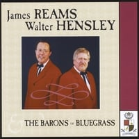 James Reams & Walter Hensley | James Reams, Walter Hensley & the Barons of Bluegrass