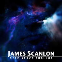 James Scanlon | Deep Space Sublime