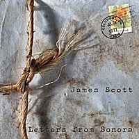 James Scott | Letters From Sonora