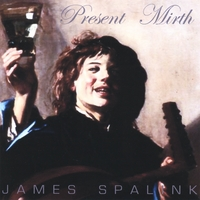James Spalink | Present Mirth