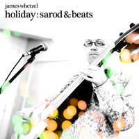 James Whetzel | Holiday: Sarod & Beats