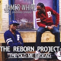 James White | The Reborn Project: The Old Me Is Dead