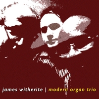 James Witherite | Modern Organ Trio