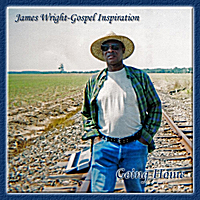 James Wright Gospel Inspiration | Going Home