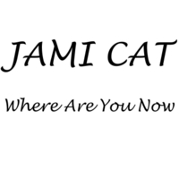 Jami Cat | Where Are You Now