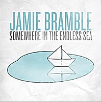 Jamie Bramble | Somewhere in the Endless Sea