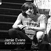 Jamie Evans | Ever So Sorry