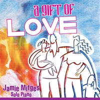Jamie Mitges | A Gift of Love