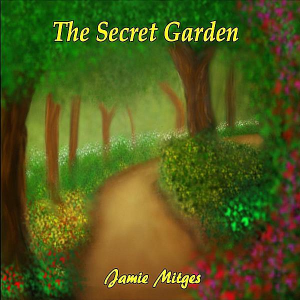 Jamie Mitges The Secret Garden Cd Baby Music Store