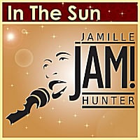 Jamille Jam! Hunter | In the Sun
