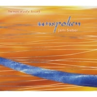 Jami Sieber | Unspoken: The Music Of Only Breath