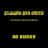 Jammin Joe Buck | No Hurry