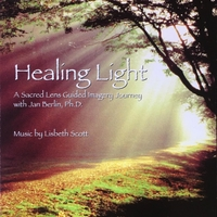 Jan Berlin, Ph.D. with music by Lisbeth Scott | Healing Light - A Sacred Lens Guided Imagery