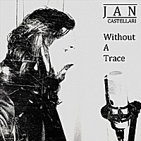 Jan Castellari | Without a Trace