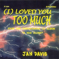 Jan Davis | I Loved You Too Much