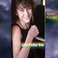 Jane Potter Trio | Now I Know