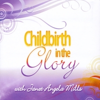 Janet Angela Mills | Childbirth in the Glory