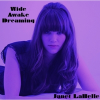 Janet LaBelle | Wide Awake Dreaming