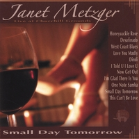Janet Metzger | Small Day Tomorrow: Janet Metzger Live At Churchill Grounds