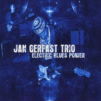 Jan Gerfast Trio | Electric Blues Power