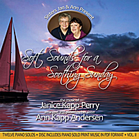 Janice Kapp Perry & Ann Kapp Andersen | Soft Sounds For a Soothing Sunday, Vol. II