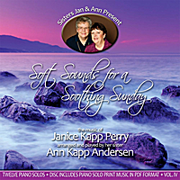 Janice Kapp Perry & Ann Kapp Andersen | Soft Sounds For a Soothing Sunday, Vol. IV