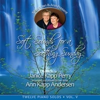Janice Kapp Perry   & Ann Kapp Andersen | Soft Sounds for a Soothing Sunday, Vol. V