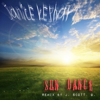 Janice Kephart | Sun Dance (Remix by J. Scott G.)