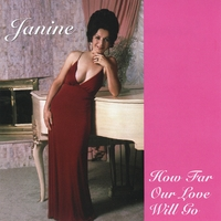JANINE (Janine Tavoularis) | How Far Our Love Will Go