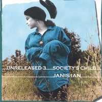 Janis Ian | Unreleased 3: Society's Child