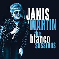Janis Martin | The Blanco Sessions