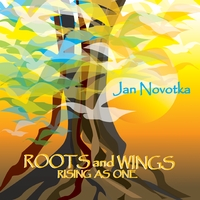 Jan Novotka | Roots and Wings Rising As One