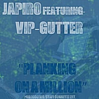 Japiro | Planking On A Million (feat. VIP-Gutter)