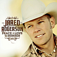 Jared Rogerson | Peace, Love and Horses