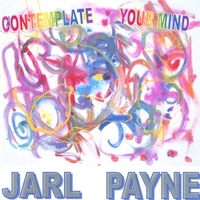Jarl Payne | Contemplate Your Mind