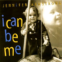 Jennifer Armstrong | I Can Be Me