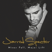 Jarrod Spector | Minor Fall, Major Lift