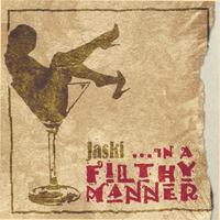 Jaski | ...in a Filthy Manner