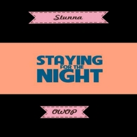Stunna | Staying for the Night  <3