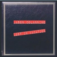 Jason Colannino | Lost in Vacation