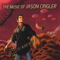 Jason Crigler | The Music of Jason Crigler