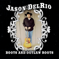 Jason Delrio | Boots and Outlaw Roots