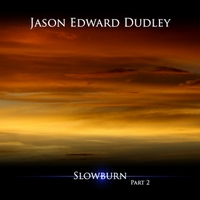 Jason Edward Dudley | Slowburn, Pt. 2
