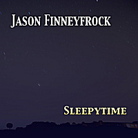 Jason Finneyfrock - Sleepytime